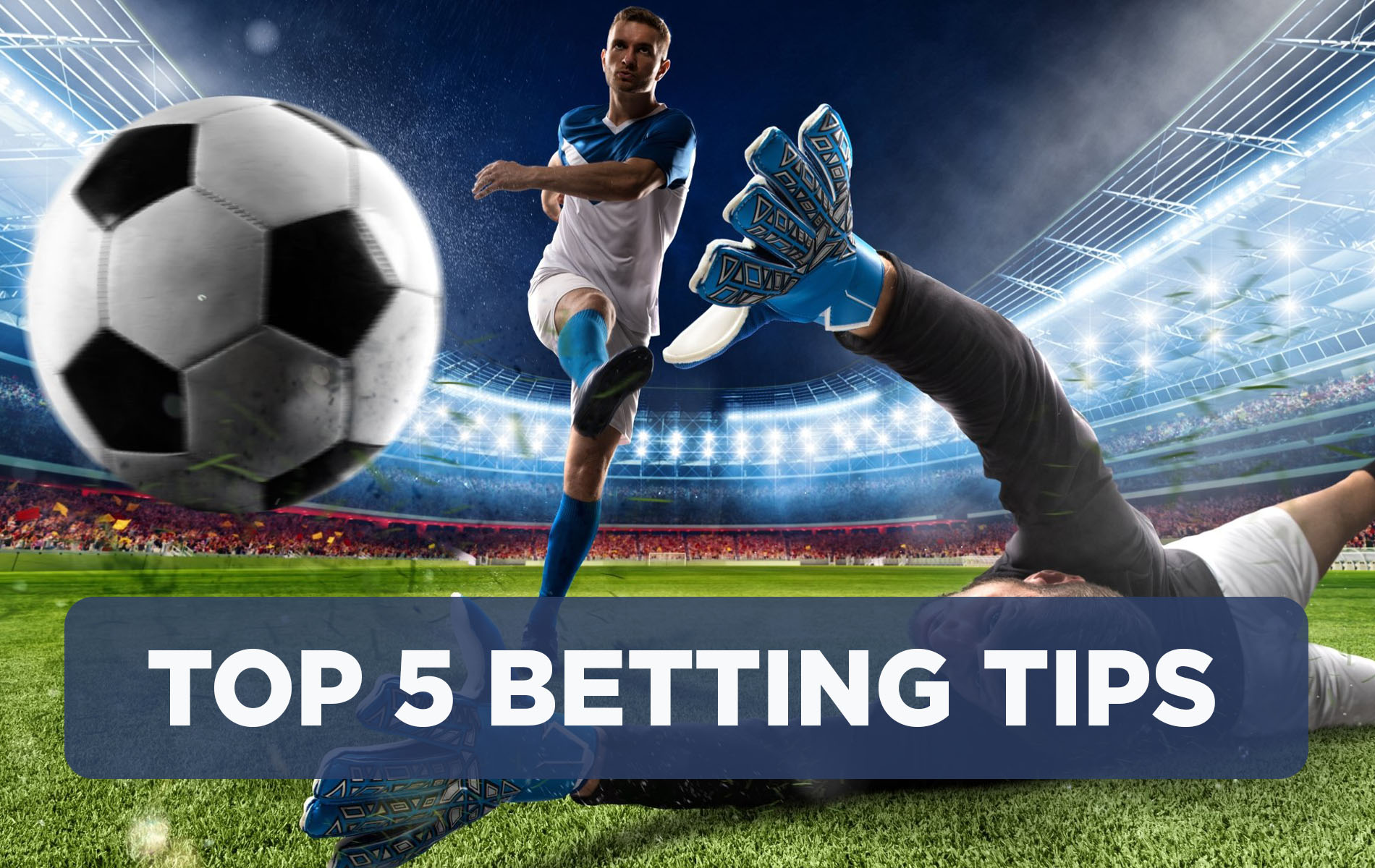 5-best-tips-to-help-you-win-soccer-bets-regularly-in-ghana-tw48m